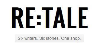 ReTale: six writers, six stories, one shop