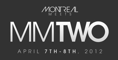 Montreal Meets 2 / MMTWO