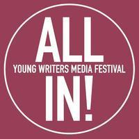All In! Young Writers Media Festival 2012