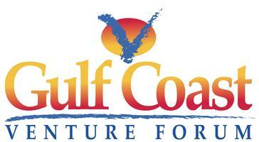 "Gulf Coast Venture Forum presents  ""Why invest in..."