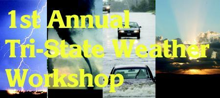 1st Annual Tri-State Weather Workshop