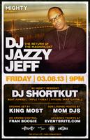 TICKETS AVAILABLE AT THE DOOR for DJ Jazzy Jeff & DJ...