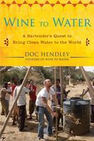 Wine to Water Book Launch and Fundraising Event   with Doc H...