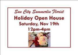 SUN CITY SUMMERLIN FLORIST - HOLIDAY OPEN HOUSE