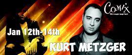 Kurt METZGER @ COMIX At Foxwoods;Fri, 13 thru Sat, Jan...
