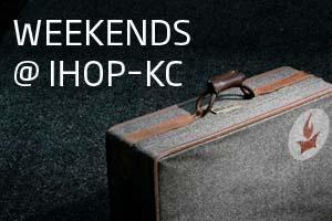 Weekends@IHOP–KC (May 11–13, 2012)