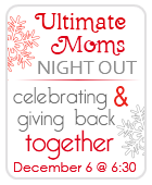 Ultimate Moms Holiday Night Out!!