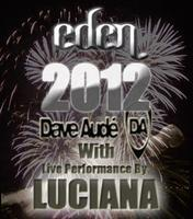 Eden NYE 2012 w/ Dave Aude & Luciana
