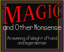 Magic and Other Nonsense:  An evening of sleight of...