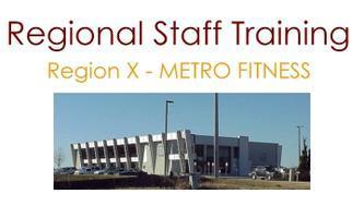 Region X - METRO FITNESS -Workshop - Putting it all...