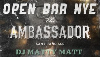 OPEN BAR NYE AT THE AMBASSADOR