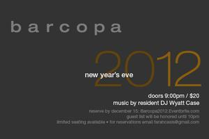 Barcopa Presents: NEW YEAR'S EVE 2012