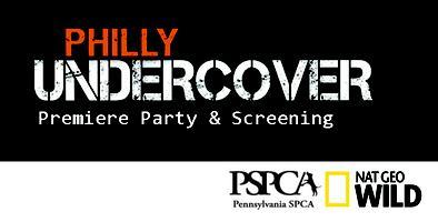 Philly Undercover Premiere Party & Screening