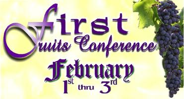 FIRST FRUITS CONFERENCE