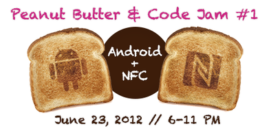 Peanut Butter & Code Jam #1: Android+NFC