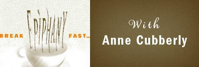 Breakfast Epiphany with Anne Cubberly