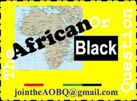 You Are African/The African Or Black Question