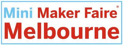 Mini Maker Faire Melbourne
