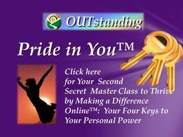 OUTstanding Power of Pride in You: Secrets  One & Two
