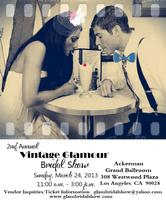 2nd Annual Vintage Glamour Bridal Show - Los Angeles