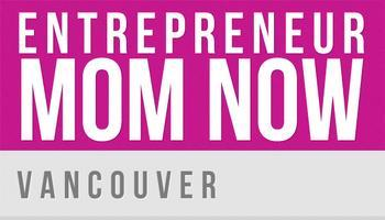 Entrepreneur Mom Now Vancouver: Wine and Cheese Launch...