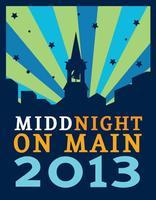 Middnight on Main 2013 • On New Year's Eve   from 3 pm...