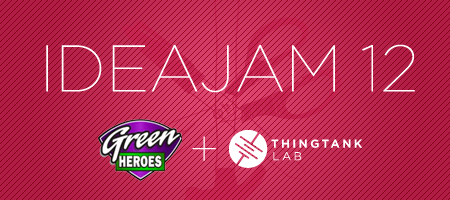 Idea Jam 12: Green Heroes - A Call to Action