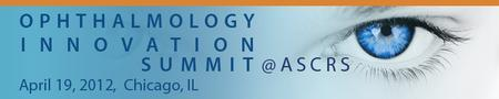 INAUGURAL OPHTHALMOLOGY INNOVATION SUMMIT @ ASCRS