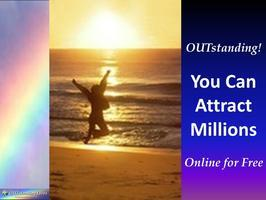 YOU Can Attract Millions Online & Prosper from Your...