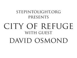 City of Refuge with guest David Osmond