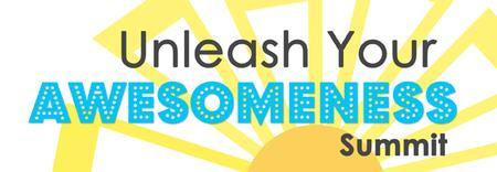 Unleash Your AWESOMEness Summit