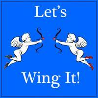 Let's Wing It!