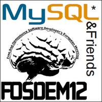 MySQL & Friends Meetup @FOSDEM2012