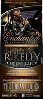 R. KELLY 2012: ENCHANTED at the Urban Garden, Friday,...