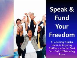 Speak & Fund Your Freedom  (Complimentary Intro Video...