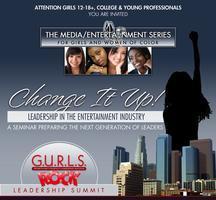 G.U.R.L.S. Rock Summit LA- Change it Up: Leadership...