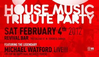 The 90's House Music Tribute Party w/ Michael Watford...
