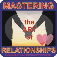 Master the Art of Relationships - Weekend Bootcamp...