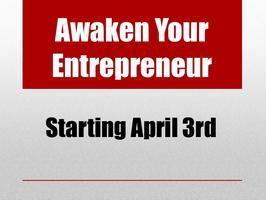 Awaken Your Entrepreneur