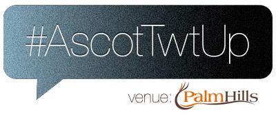 #AscotTwtUp - Network/Watch/Learn/Laugh