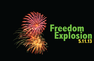 Freedom Explosion | May 11, 2013 - FREE!