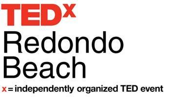 "TEDxRedondoBeach ""Ideas Worth Spreading"""