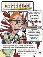 MORTIFIED BERKELEY'S DOOMED VALENTINE'S SHOW- w/ THE...