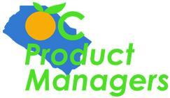 "OC Product Managers February 2012: ""It's Time For a..."