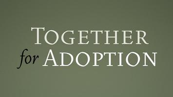 Together for Adoption Boot Camp (April 20-21)
