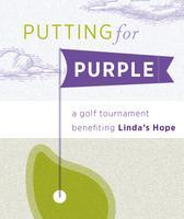 2nd Annual Putting for Purple - a golf tournament...