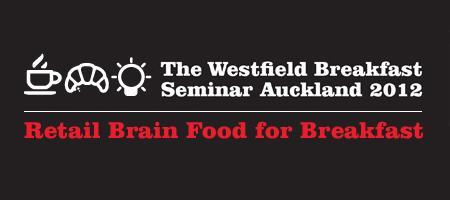 Westfield Breakfast Seminar 2012 - Auckland