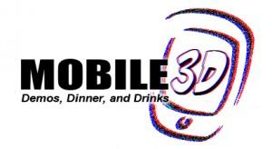 Mobile 3D ( Demos, Dinner and Drinks ) for 2012