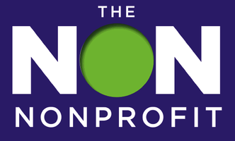 The Non Nonprofit: For-Profit Thinking for Nonprofit...
