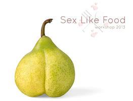 Sex Like Food Workshop